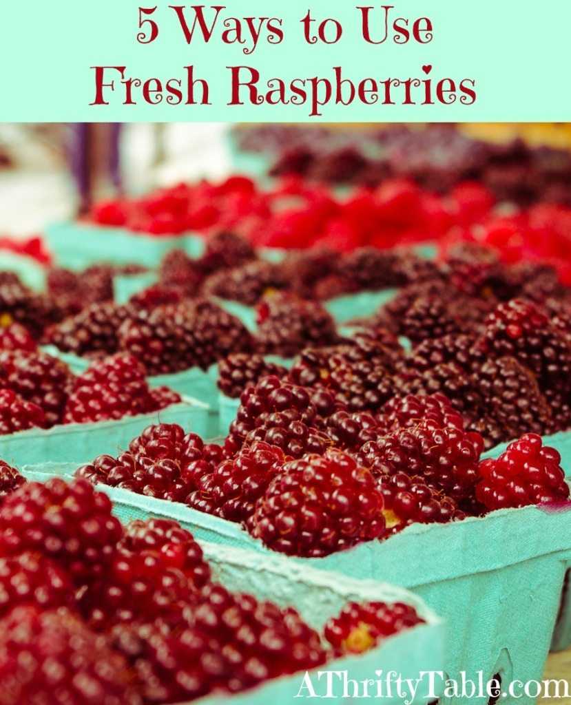 5 ways to use fresh raspberries