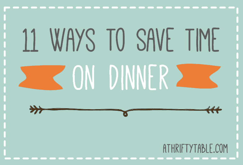 11 ways to save time on dinner