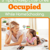 Tips to Keep Little Ones Occupied While Homeschooling