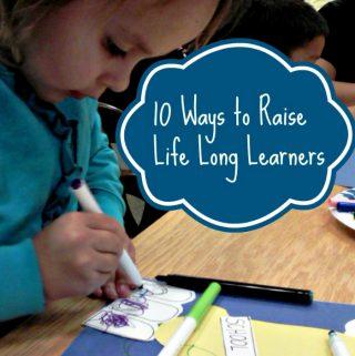 Raise Life Long Learners | Homeschooling Tips