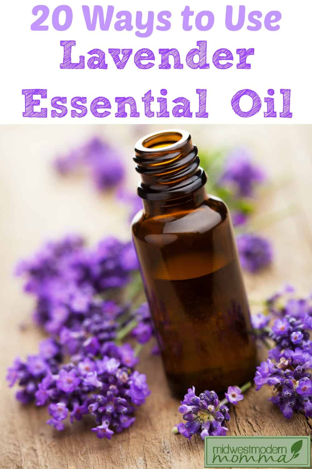 20 Uses For Lavender Essential Oil