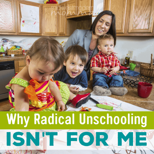 Why Radical Unschooling Isn't For Me