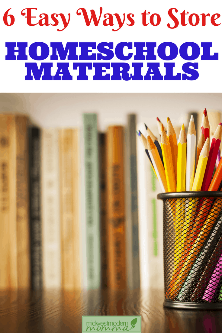 6 Easy Ways to Store Homeschool Materials