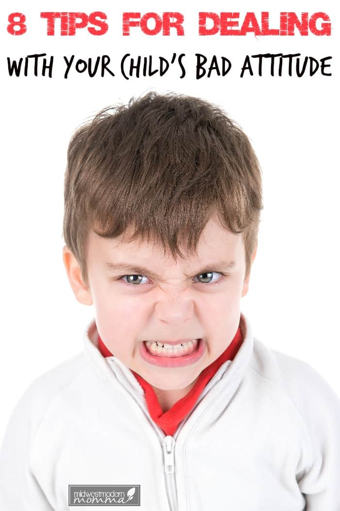 8 Tips For Dealing With Your Child's Bad Attitude