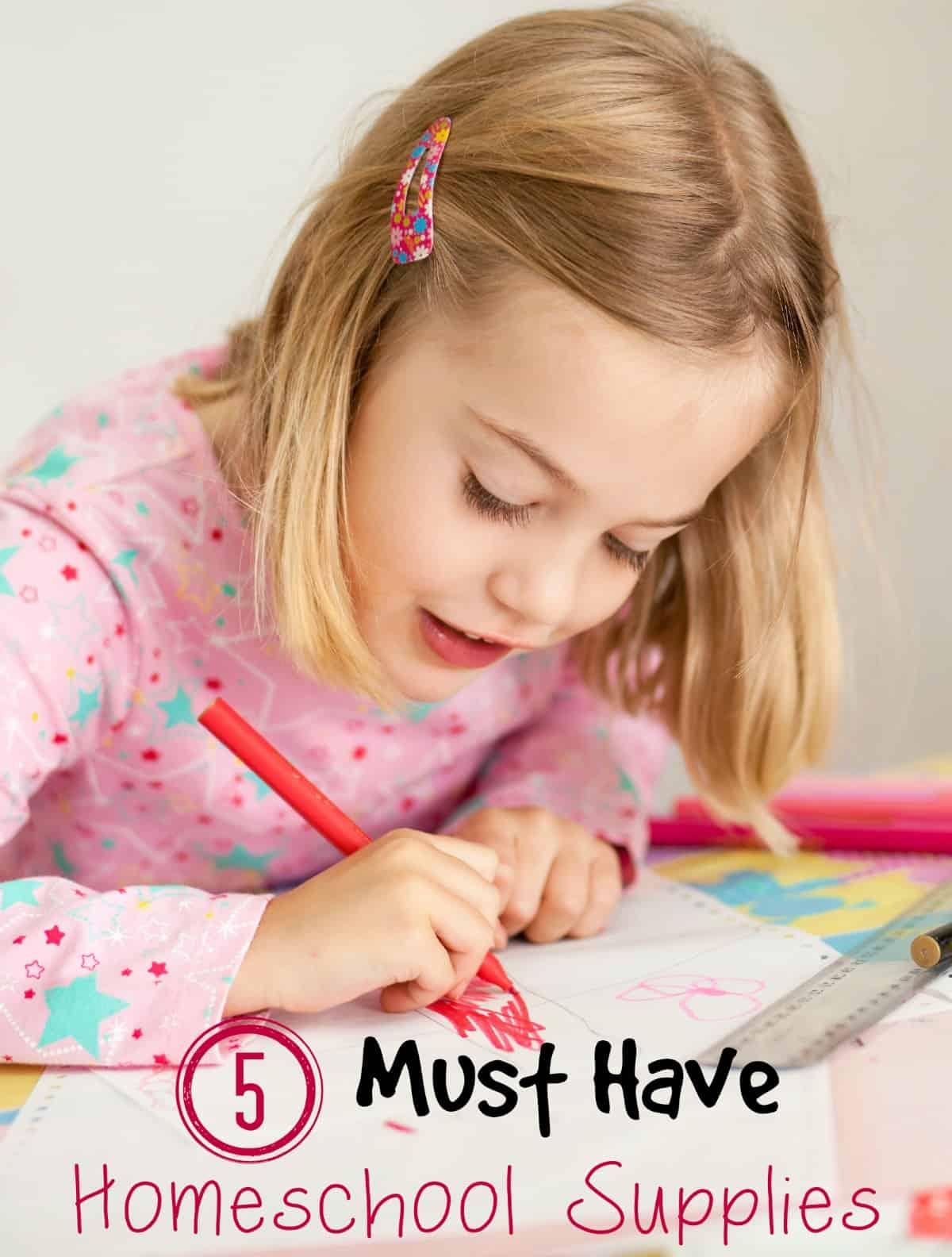 5 Must Have Homeschool Supplies