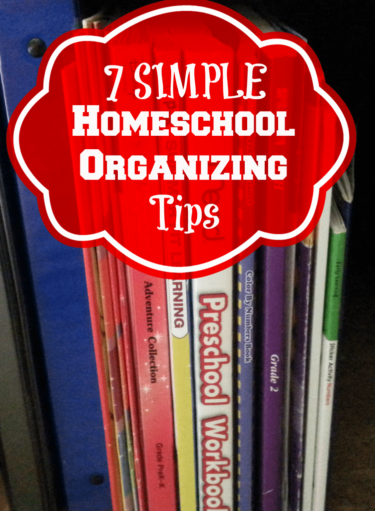 7 Simple Homeschool Organizing Tips