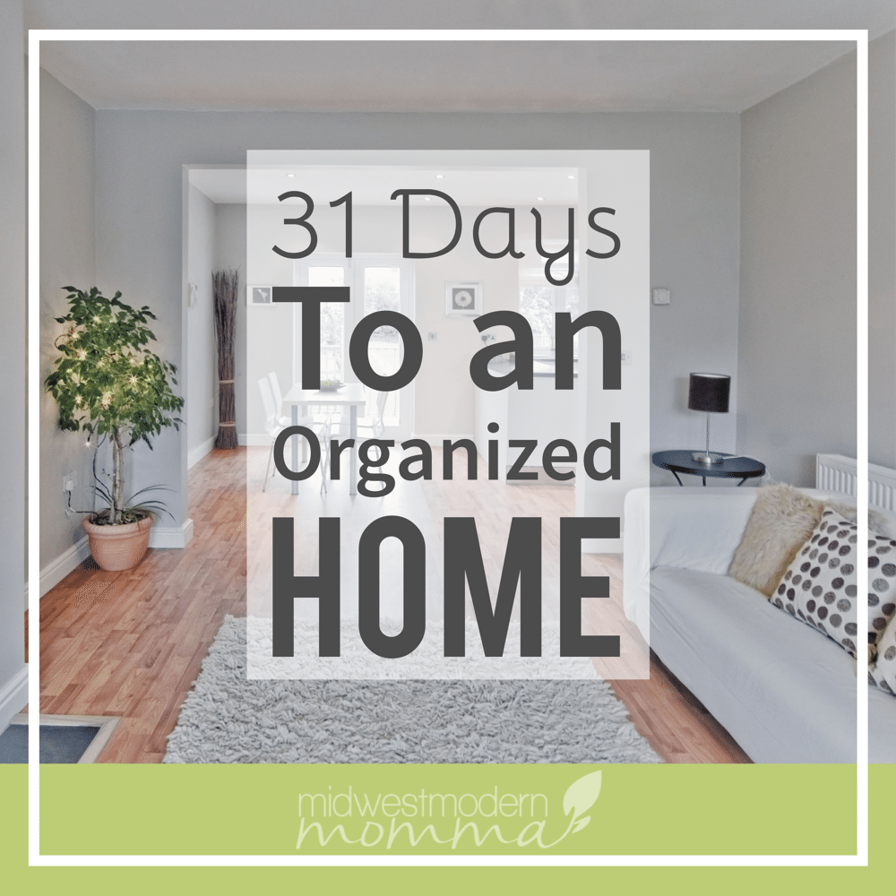 31 Days to an Organized Home