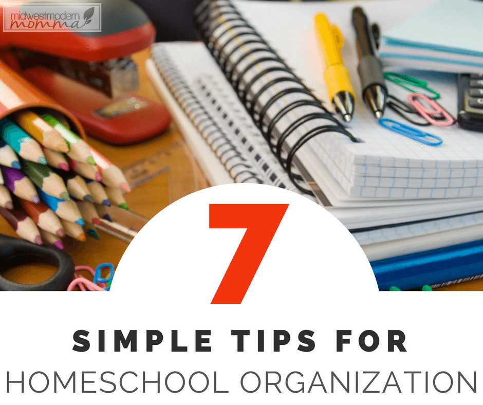 7 Simple Tips for Homeschool Organization