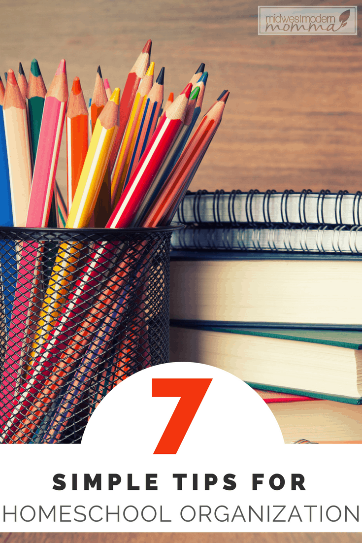 7 Tips for Organizing your Homeschool