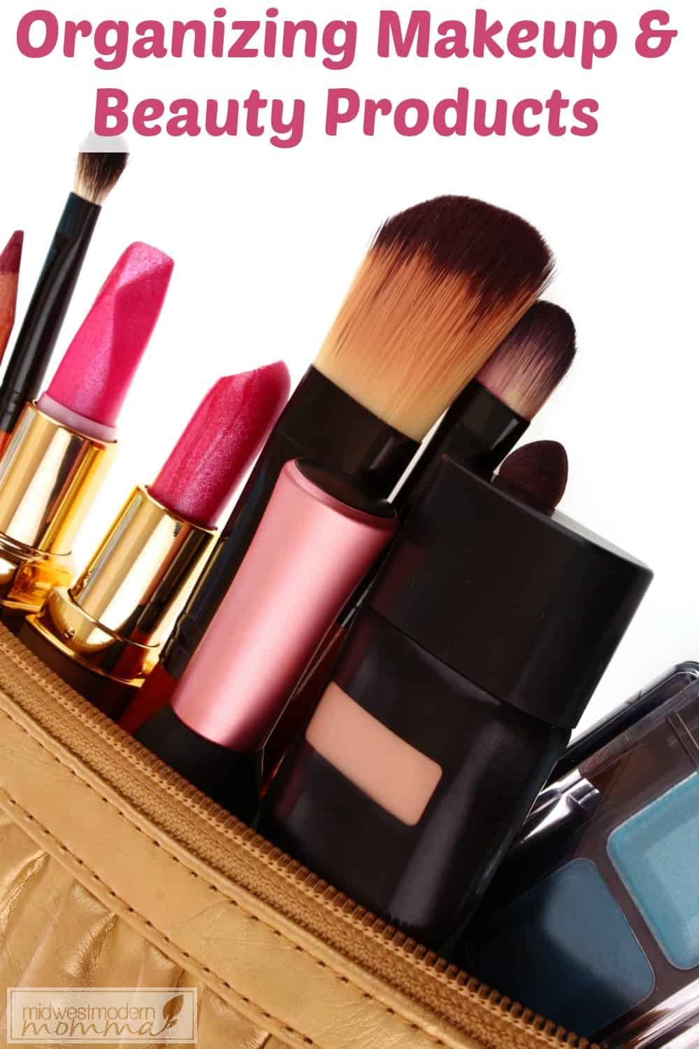 Tips for Organizing Your Makeup & Beauty Products