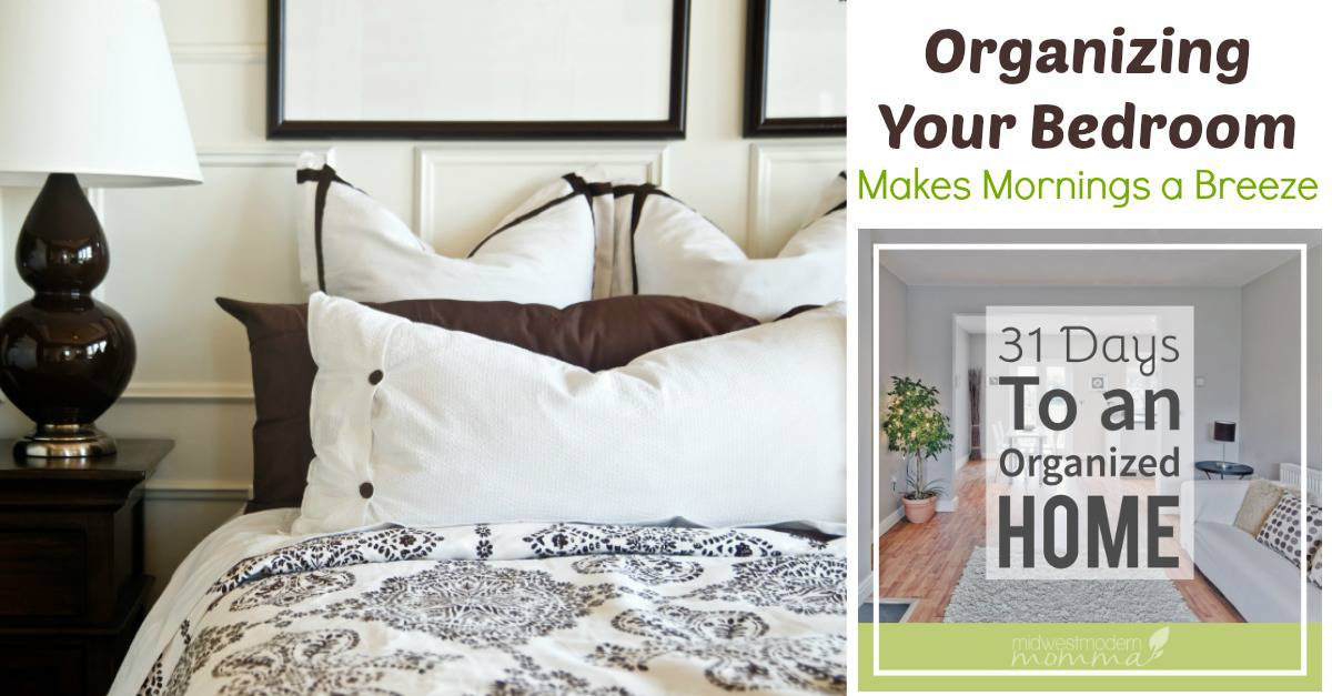 Organizing Your Bedroom Makes Mornings a Breeze