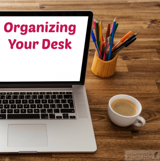Organizing Your Desk