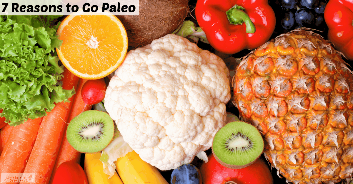 7 Reasons to Go Paleo