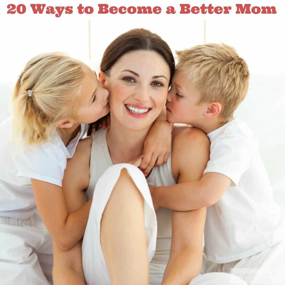 Ways to Become a Better Mom
