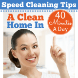 Check out these Speed Cleaning Tips to see how I keep my house clean in 40 minutes a day!