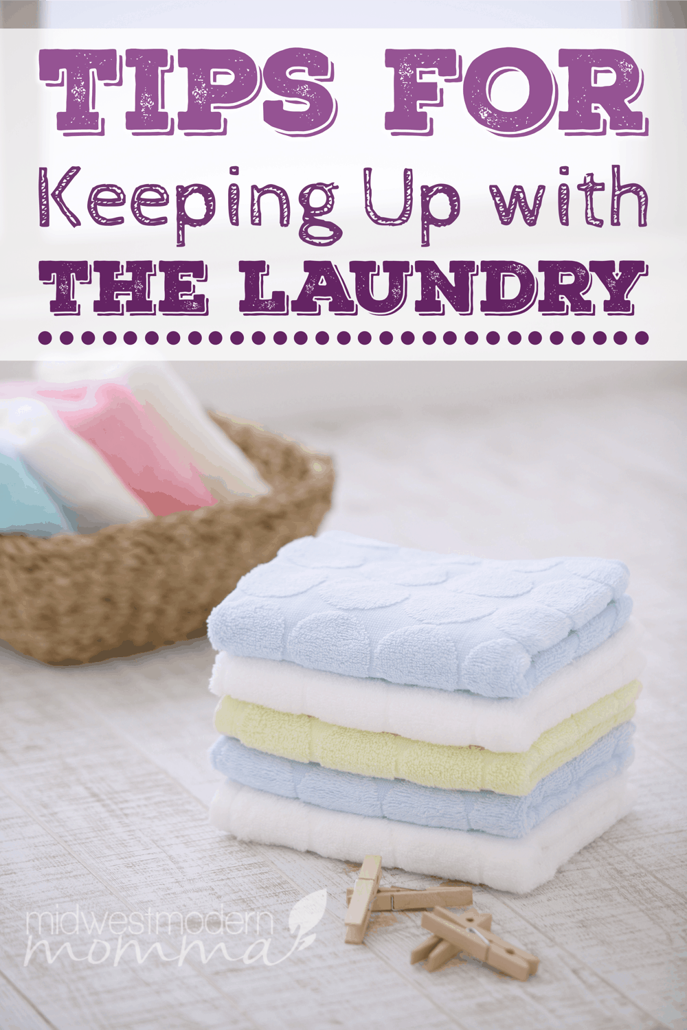 Tips for Keeping Up with the Laundry