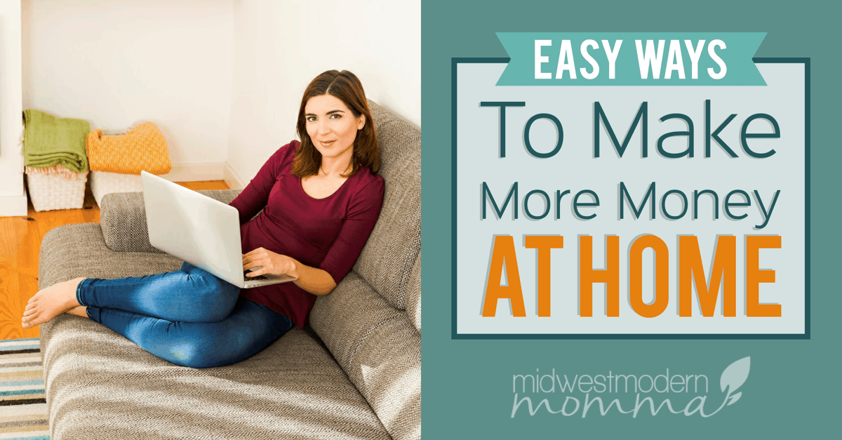 Easy Ways To Make More Money At Home