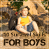 10 Survival Skills Every Young Boy Should Know