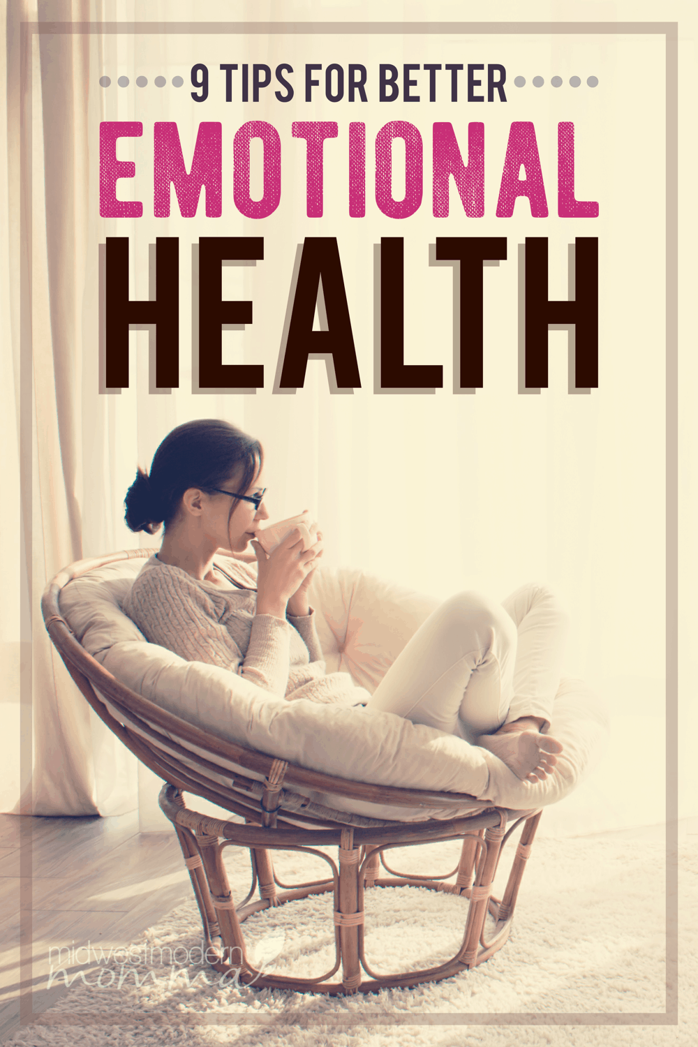 As moms, we tend to focus on every area of our life to organize, clean, and repair, but our own emotions. Here are 9 realistic ways to better your emotional health.
