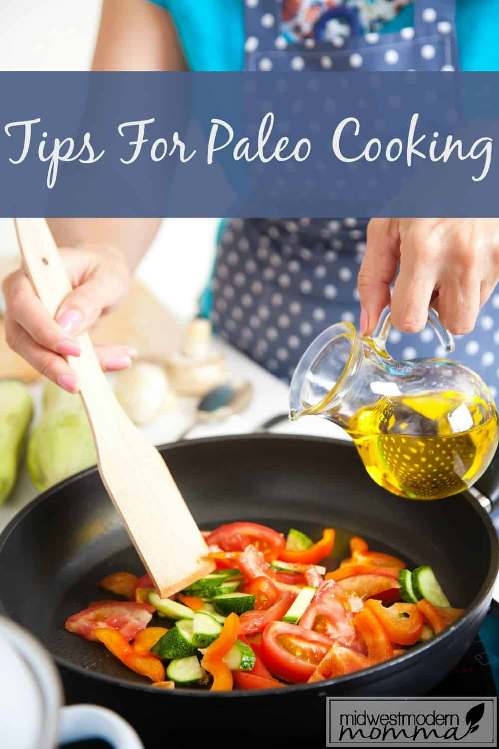 Tips for Cooking Paleo Meals ~ You don't have to spend all day in the kitchen to eat healthy!