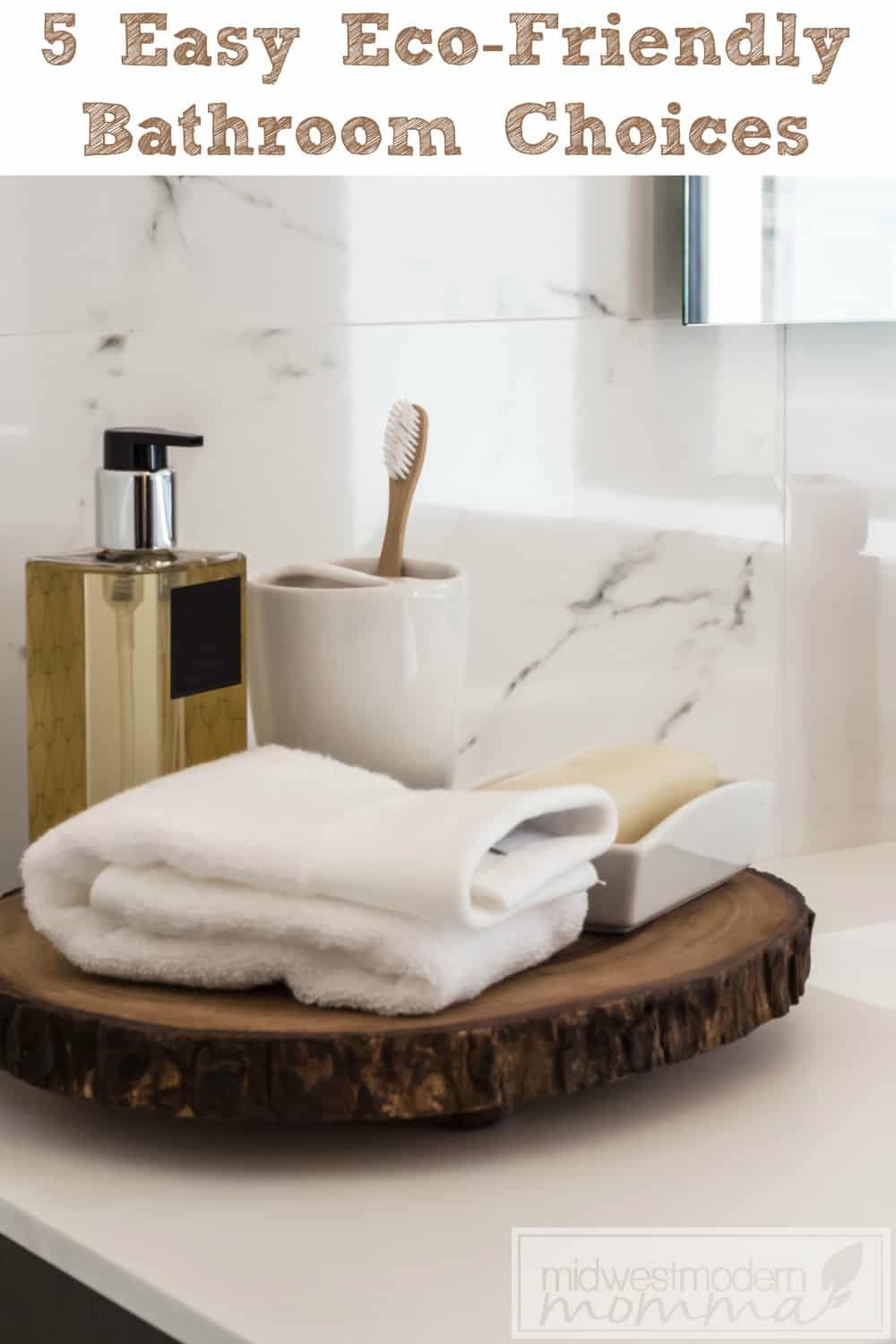 5 Easy Ecofriendly Bathroom Choices