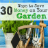 30 Ways To Save Money On Gardening