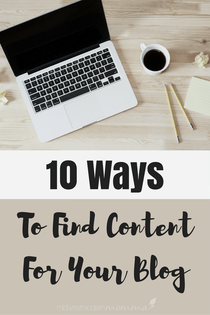 Got Writer's Block? Check out these 10 Ways to Find Content Ideas For Your Blog!