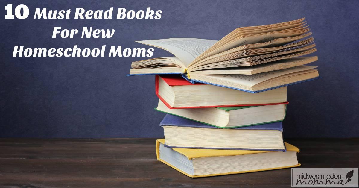 10 Must Read Homeschool Books for Homeschool Moms