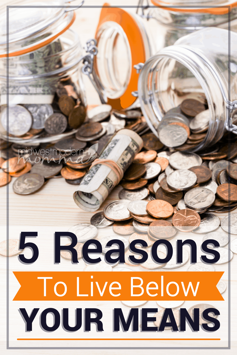 5 Reasons To Live Below Your Means