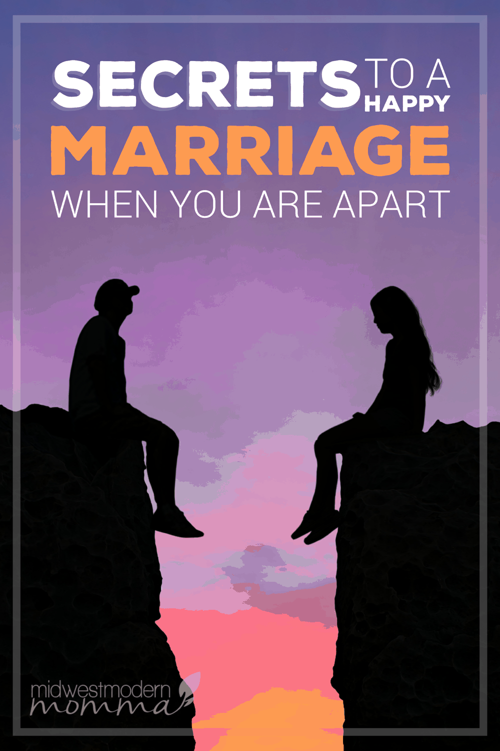 How to Have a Happy Marriage When You Are Apart