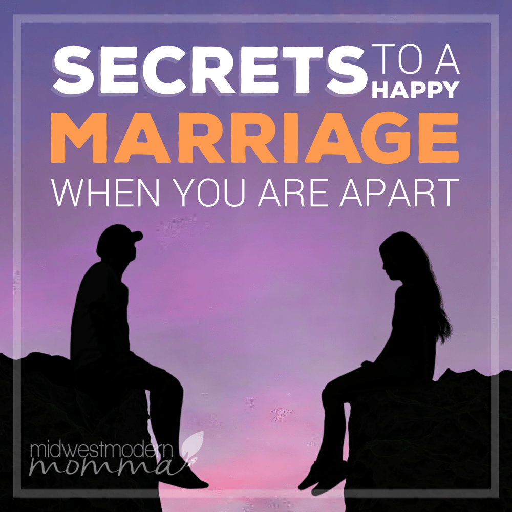 Secrets To a Happy Marriage when you live apart