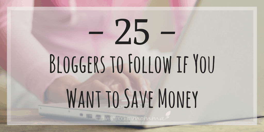 25 Bloggers to Follow to Save Money