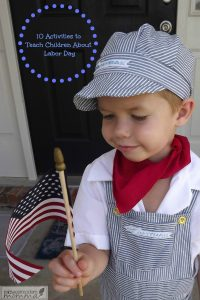 Check out these 10 ways to teach children why we celebrate Labor Day!