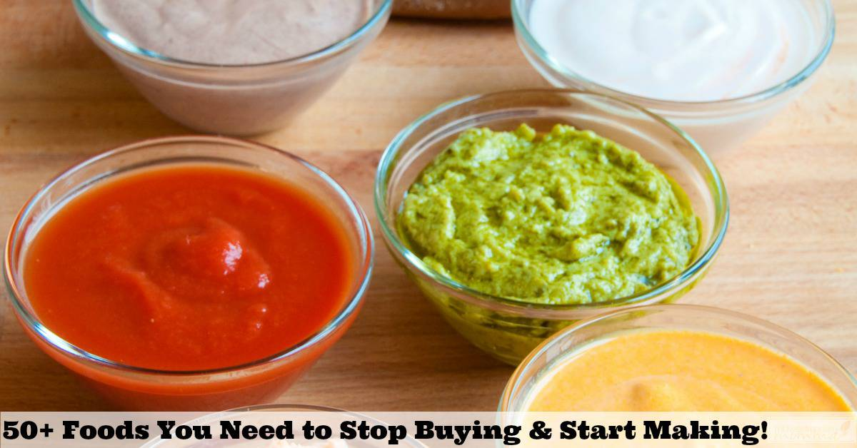 50 Convenience Foods to Stop Buying & Start Making Homemade
