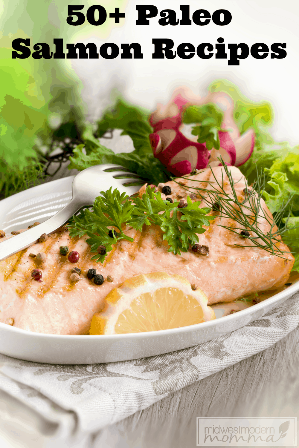 These Paleo Salmon Recipes will make your menu plan easy to manage! With tons of great options, these are some of our favorite Paleo meals!
