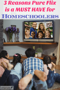 3 Reasons Pure Flix is a Must Have for Homeschoolers
