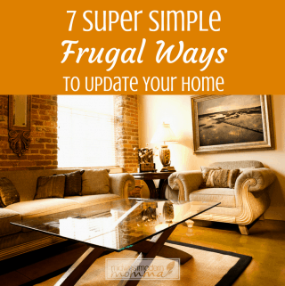 7 Super Simple Frugal Ways To Update Your Home