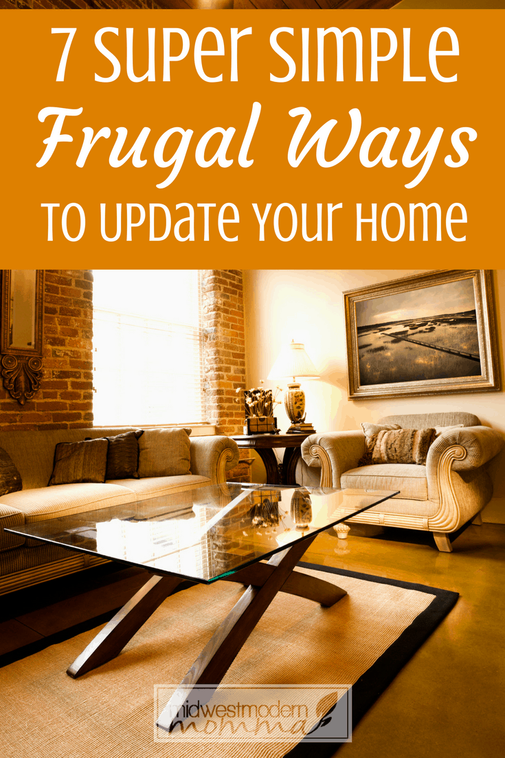 Check out our 7 Super Simple Frugal Ways to Update Your Home for great ideas to make home decor affordable on any budget! DIY your way to a new home!
