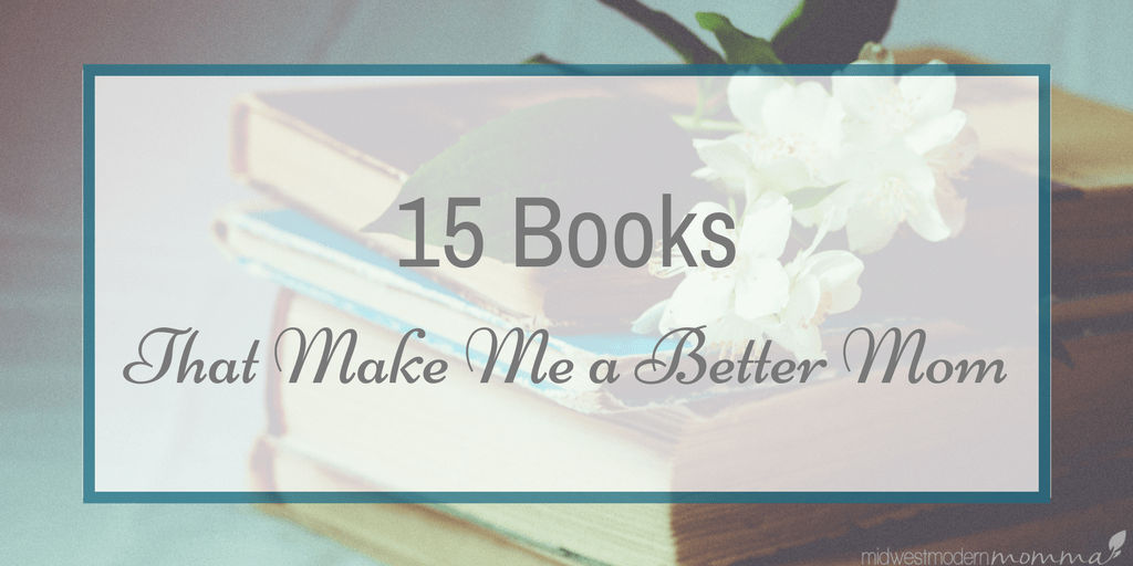 15 books that help me be a good mother