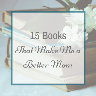 15 Books that Made Me a Good Mother