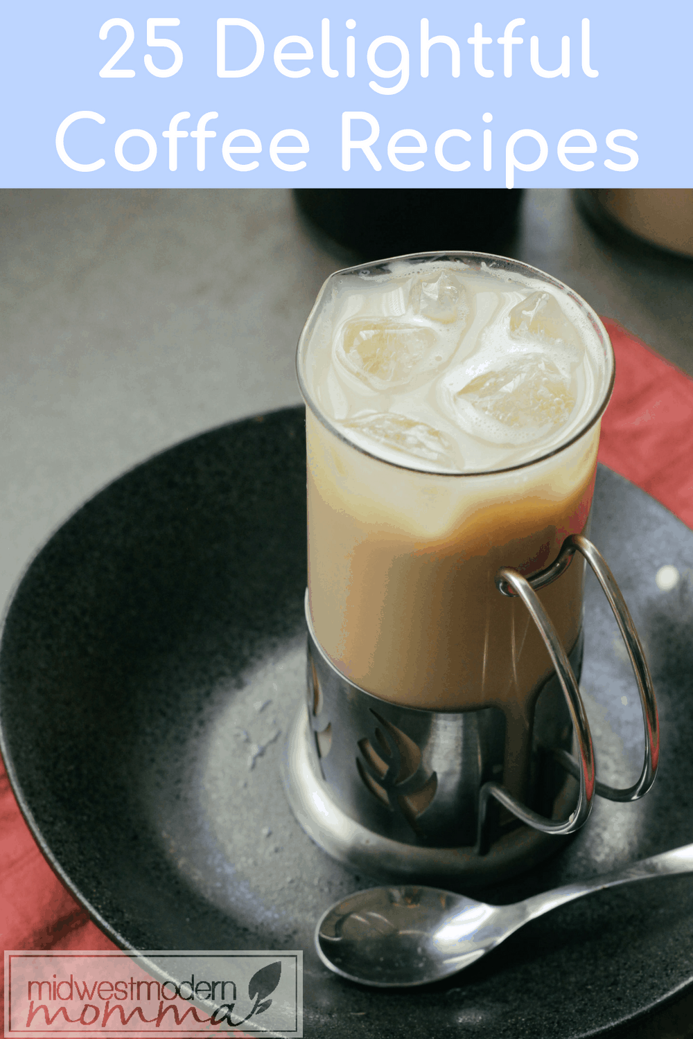 Homemade Coffee Recipes are a must to save your budget while still enjoying your favorite treats! Check out one or all of these Delightful Coffee Recipes that are easy and delicious!