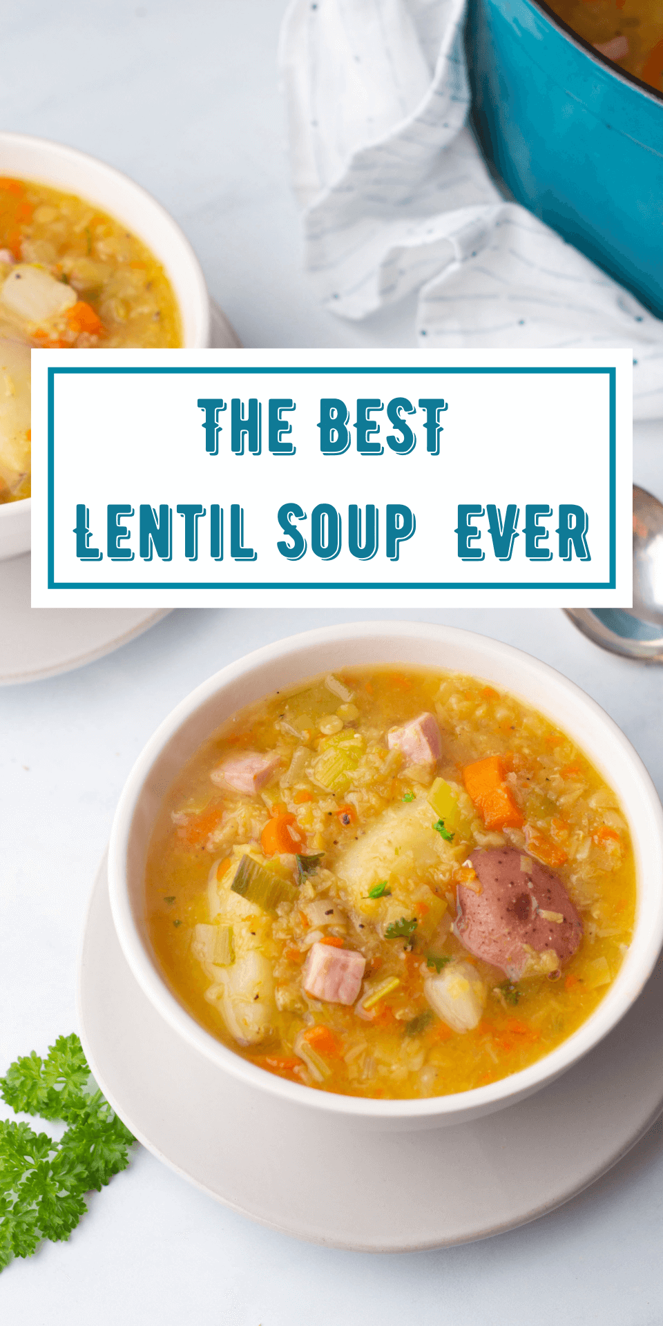 """Image of lentil soup with """"The Best Lentil Soup Ever"""" written in blue"""